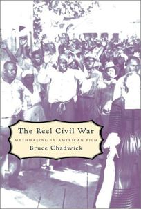 THE REEL CIVIL WAR: Mythmaking in American Film