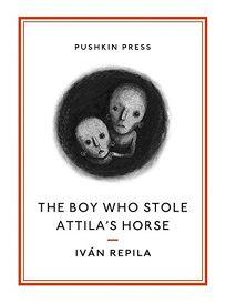 The Boy Who Stole Attilas Horse