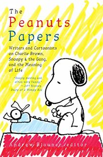 The Peanuts Papers: Writers and Cartoonists on Charlie Brown