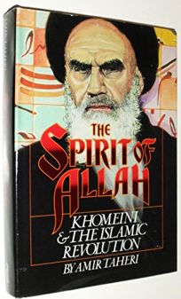 The Spirit of Allah: Khomeini and the Islamic Revolution