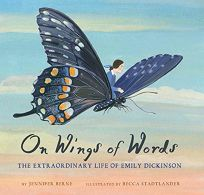 On Wings of Words: The Extraordinary Life of Emily Dickinson