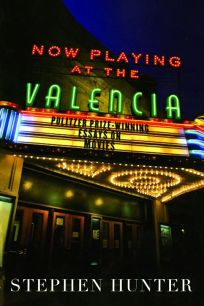 Now Playing at the Valencia: Pulitzer Prize–Winning Essays on Movies