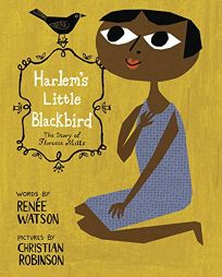 Harlems Little Blackbird: The Story of Florence Mills