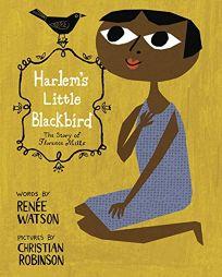 Harlems Little Blackbird: The Story of Florence Mills