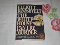 The White House Pantry Murder: An Eleanor Roosevelt Mystery