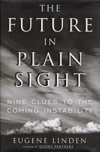 The Future in Plain Sight: Nine Clues to the Coming Instability