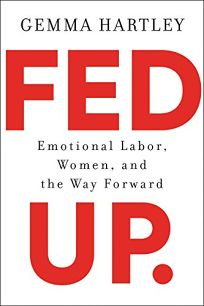 Fed Up: Emotional Labor