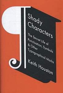 Shady Characters: The Secret Life of Punctuation