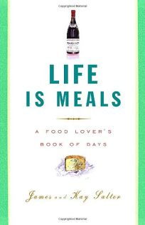 Life Is Meals: A Food Lovers Book of Days