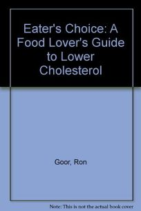 Eaters Choice: A Food Lovers Guide to Lower Cholesterol