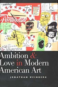 Ambition and Love in Modern American Art