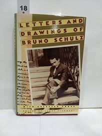 Letters and Drawings of Bruno Schulz: With Selected Prose
