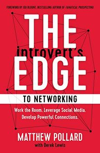 The Introvert's Edge to Networking: Work the Room