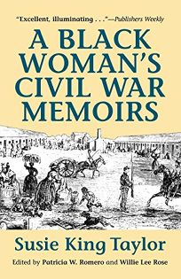 A Black Womans Civil War Memoirs: Reminiscences of My Life in Camp with the 33rd U.S. Colored Troops