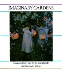 Imaginary Gardens: American Poetry and Art for Young People