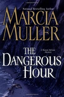 THE DANGEROUS HOUR: A Sharon McCone Mystery