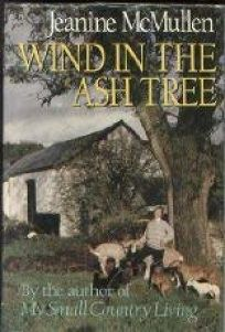 Wind in the Ash Tree: More Tales of My Small Country Living