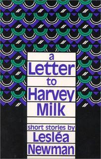 A Letter to Harvey Milk: Short Stories