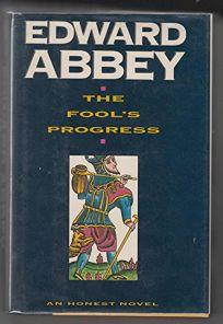 The Fools Progress: An Honest Novel