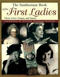 Smithsonian Book of the First Ladies