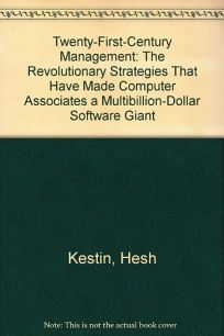 Twenty-First-Century Management: The Revolutionary Strategies That Have Made Computer....