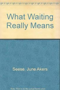 What Waiting Really Means