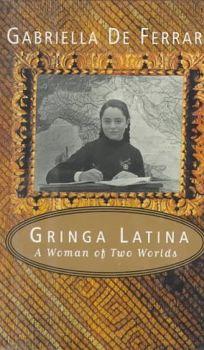 Gringa Latina: A Woman of Two Worlds