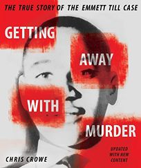 GETTING AWAY WITH MURDER: The True Story of the Emmett Till Case