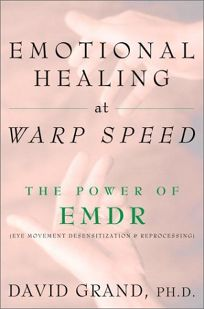 EMOTIONAL HEALING AT WARP SPEED: The Power of EMDR Eye Movement Desensitization Reprocessing