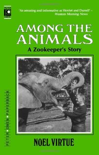 Among the Animals: A Zookeepers Story