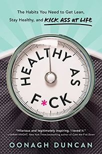 Healthy as F*ck: The Habits You Need to Get Lean