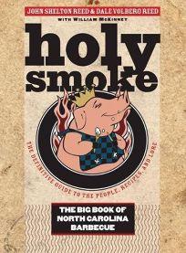 Holy Smoke: The Big Book of North Carolina Barbecue