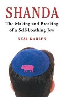 SHANDA: The Making and Breaking of a Self-Loathing Jew