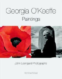 Georgia OKeeffe / John Loengard Paintings & Photographs