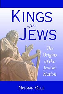 Kings of the Jews: The Origins of the Jewish Nation