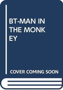 BT-Man in the Monkey