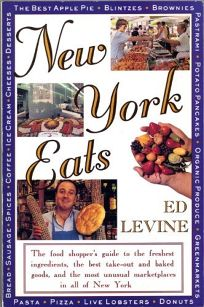 New York Eats: The Food Shoppers Guide to the Freshest Ingredients