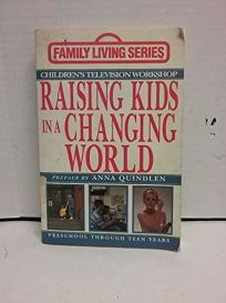 Parents Guide to Raising Kids in a Changing World: Preschool Through Teen Years