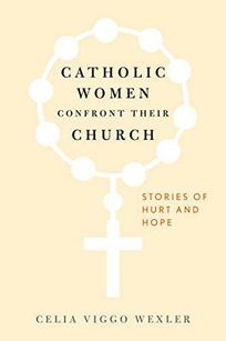Catholic Women Confront Their Church: Stories of Hurt and Hope