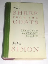 The Sheep from the Goats: Selected Literary Essays of John Simon