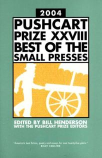2004 PUSHCART PRIZE XXVIII: Best of the Small Presses