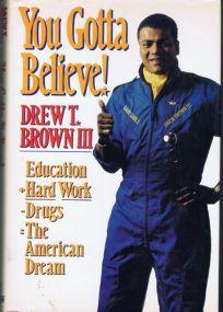 You Gotta Believe!: Education + Hard Work - Drugs=the American Dream