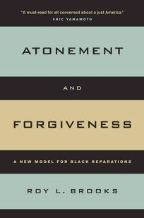 Atonement and Forgiveness: A New Model for Black Reparations