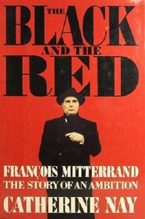 The Black and the Red: Francois Mitterrand
