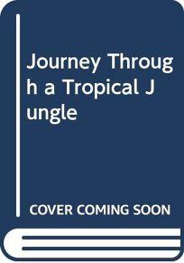 Journey Through a Tropical Jungle