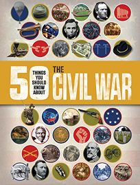 50 Things You Should Know about the Civil War