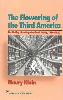 The Flowering of the Third America: The Making of an Organizational Society