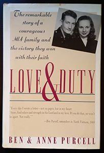 Love and Duty: The Remarkable Story of a Courageous MIA Family and the Victory They Won with ...