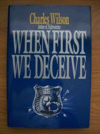 When First We Deceive