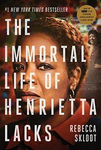 The Immortal Life of Henrietta Lacks Movie Tie-In Edition